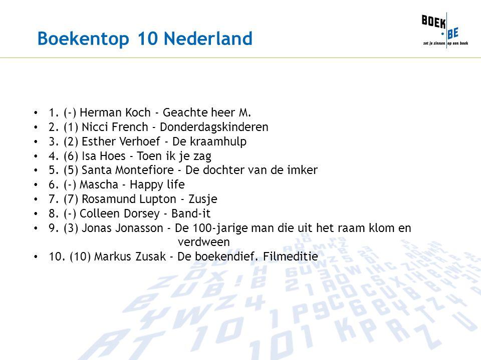 Boekentop 10 Nederland 1. (-) Herman Koch - Geachte heer M. 2. (1) Nicci French - Donderdagskinderen 3. (2) Esther Verhoef - De kraamhulp 4. (6) Isa H