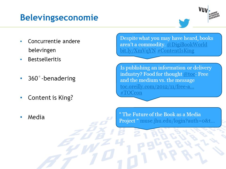 Belevingseconomie Concurrentie andere belevingen Bestselleritis 360°-benadering Content is King? Media Despite what you may have heard, books aren't a