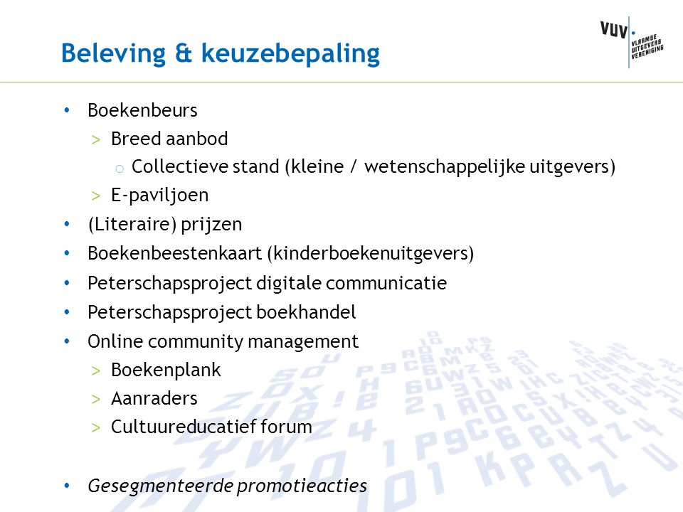 Beleving & keuzebepaling Boekenbeurs > Breed aanbod o Collectieve stand (kleine / wetenschappelijke uitgevers) > E-paviljoen (Literaire) prijzen Boeke