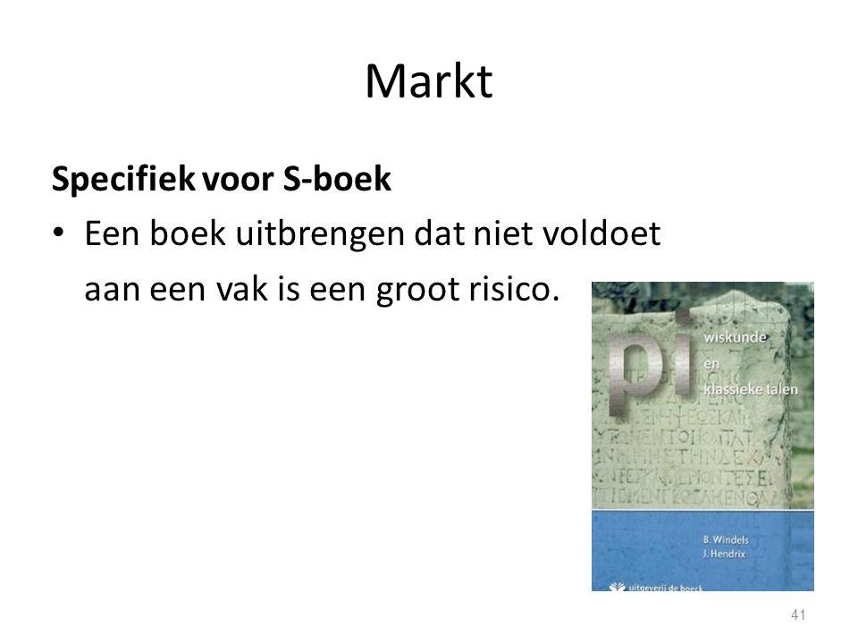 Specifiek voor S-boek Een boek uitbrengen dat niet voldoet aan een vak is een groot risico. 41