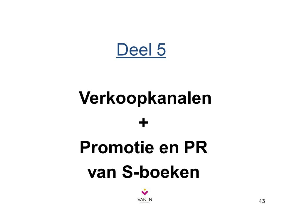 43 Deel 5 Verkoopkanalen + Promotie en PR van S-boeken