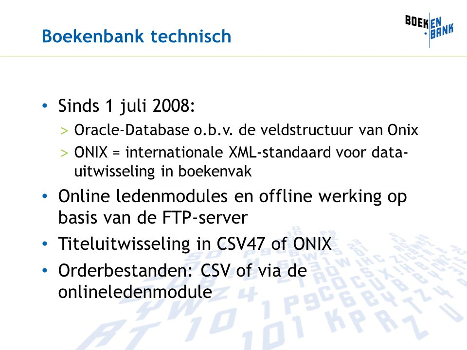 Boekenbank technisch Sinds 1 juli 2008: > Oracle-Database o.b.v.
