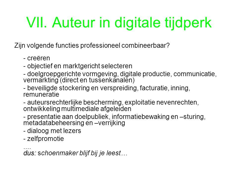 VII. Auteur in digitale tijdperk Zijn volgende functies professioneel combineerbaar.