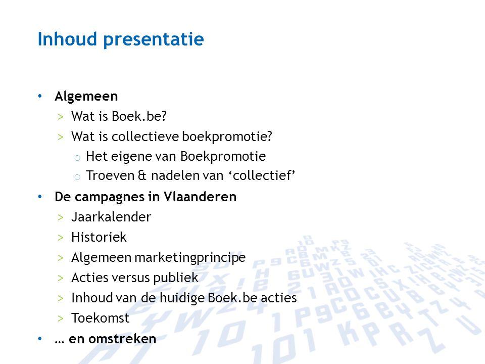 Inhoud presentatie Algemeen >Wat is Boek.be? >Wat is collectieve boekpromotie? o Het eigene van Boekpromotie o Troeven & nadelen van 'collectief' De c