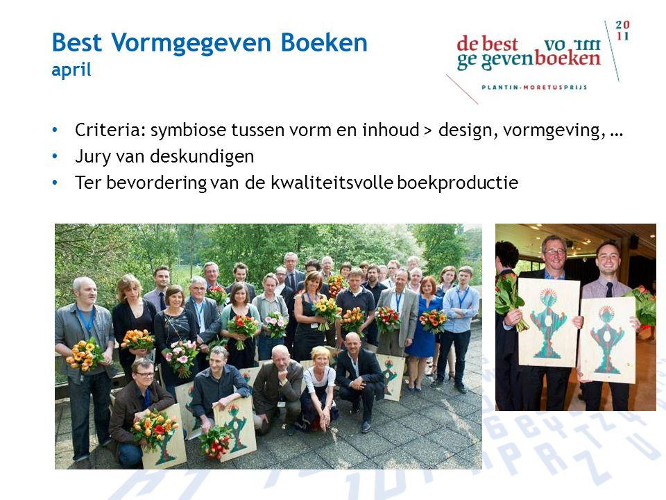 Best Vormgegeven Boeken april Criteria: symbiose tussen vorm en inhoud > design, vormgeving, … Jury van deskundigen Ter bevordering van de kwaliteitsv