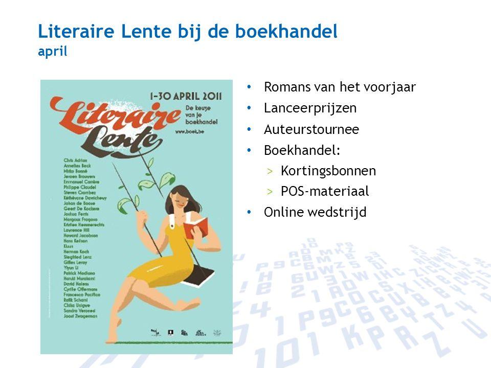 Literaire Lente bij de boekhandel april Romans van het voorjaar Lanceerprijzen Auteurstournee Boekhandel: >Kortingsbonnen >POS-materiaal Online wedstr