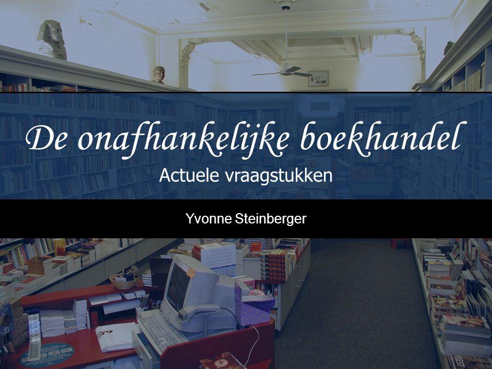De onafhankelijke boekhandel Actuele vraagstukken Yvonne Steinberger