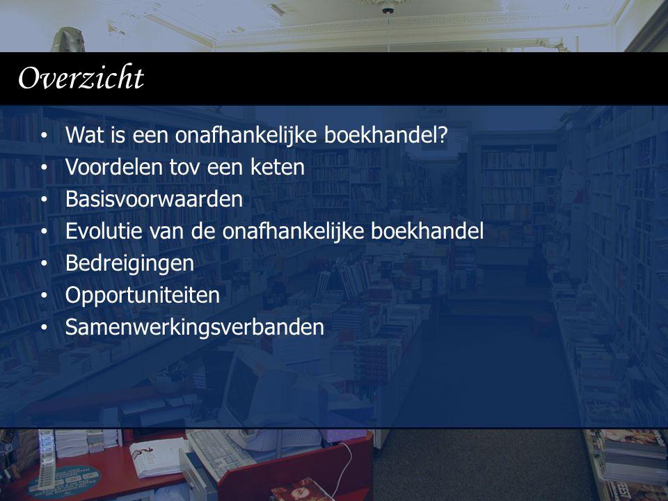 Overzicht Wat is een onafhankelijke boekhandel? Voordelen tov een keten Basisvoorwaarden Evolutie van de onafhankelijke boekhandel Bedreigingen Opport