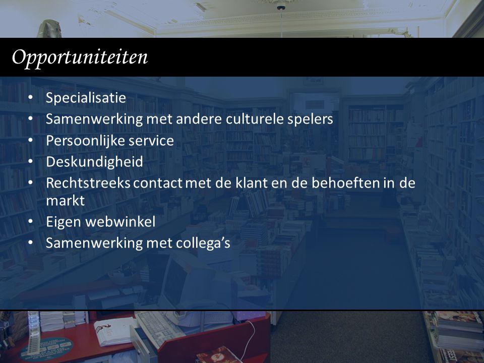 Opportuniteiten Specialisatie Samenwerking met andere culturele spelers Persoonlijke service Deskundigheid Rechtstreeks contact met de klant en de behoeften in de markt Eigen webwinkel Samenwerking met collega's