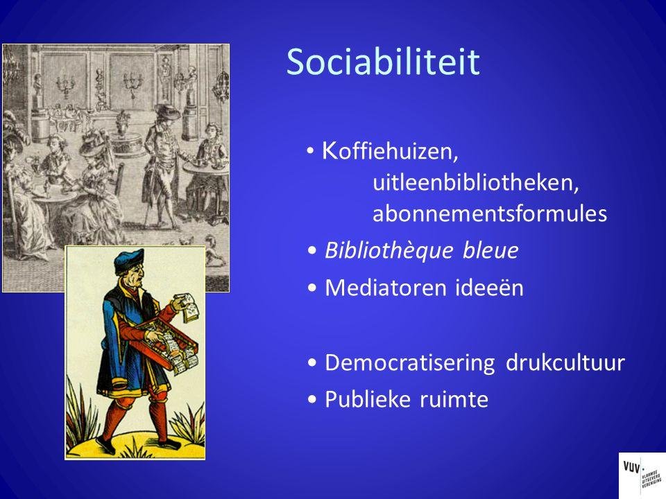Sociabiliteit K offiehuizen, uitleenbibliotheken, abonnementsformules Bibliothèque bleue Mediatoren ideeën Democratisering drukcultuur Publieke ruimte