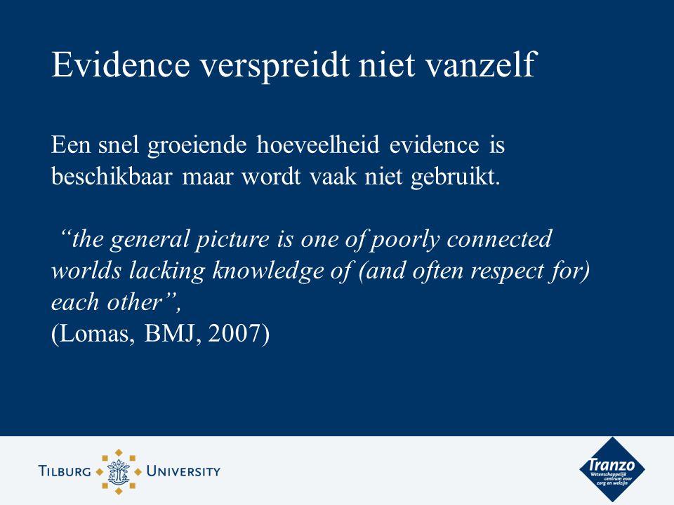 """Een snel groeiende hoeveelheid evidence is beschikbaar maar wordt vaak niet gebruikt. """"the general picture is one of poorly connected worlds lacking k"""
