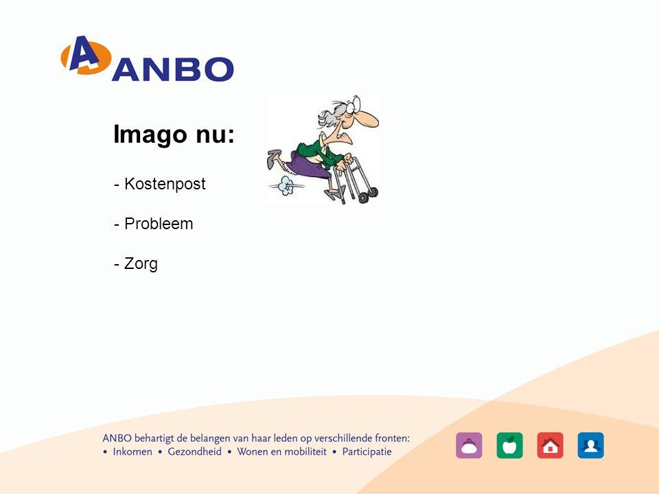 Imago gewenst: - Constructief en deskundig - Krachtig - Mantelzorgers en vrijwilligers - Maatschappelijk belangrijk fundament