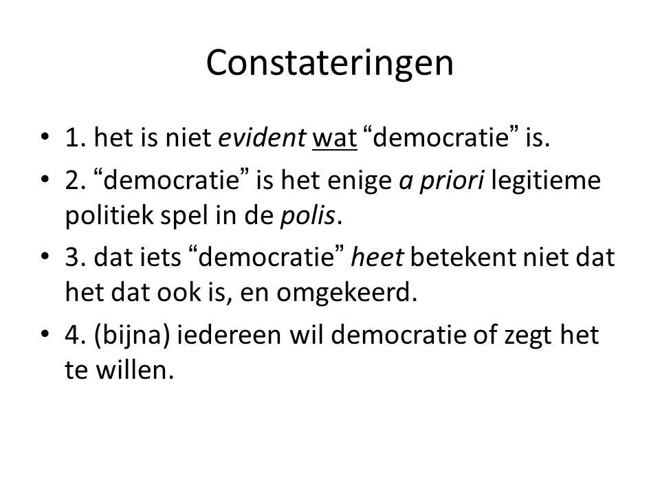 Constateringen 1.het is niet evident wat democratie is.