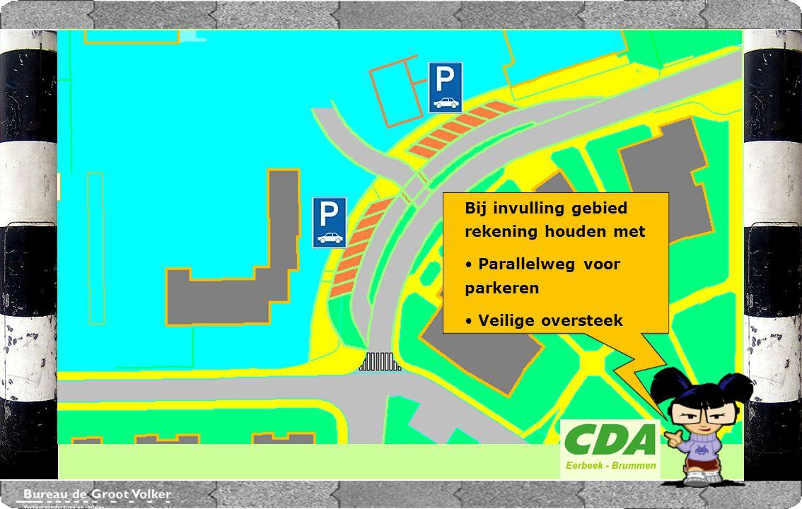 CENTRUMPLAN BRUMMEN Bij invulling gebied rekening houden met Parallelweg voor parkeren Veilige oversteek