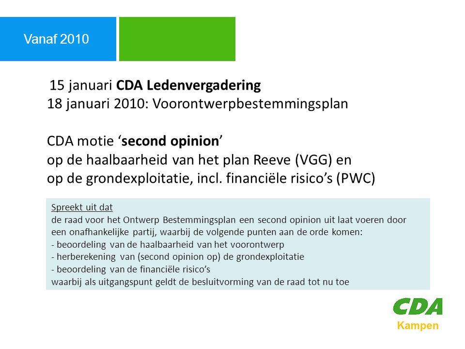 Vanaf 2010 Agenda 3 juni 2010 Hoorzitting Waterveiligheid Deltacommisaris, Rijkswaterstaat, W Groot Salland, TU Delft, CPB.