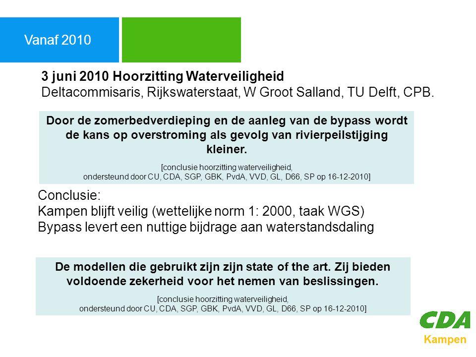 Besluit Bypass Agenda 2011 Rijkswaterstaat – aanpassing plan Zomerbedverdieping Regio brengt scenario's in beeld Tweede Kamer, 5 december 2011 en juni 2012 September 2012: besluit Staatssecretaris na behandeling in tweede kamer Bypass is definitief.