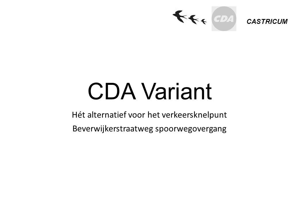 CASTRICUM CDA Variant Hét alternatief voor het verkeersknelpunt Beverwijkerstraatweg spoorwegovergang