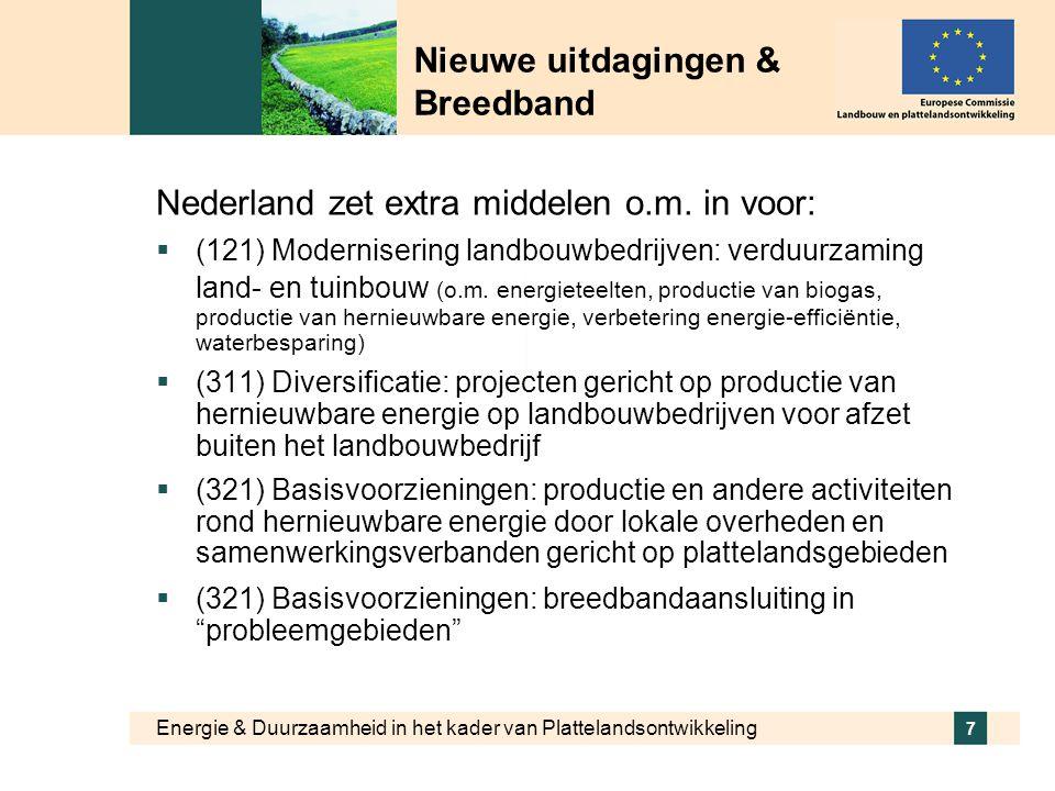 Energie & Duurzaamheid in het kader van Plattelandsontwikkeling 8 Tot besluit  EU steun voor plattelandsontwikkeling draagt bij aan investeringen op landbouwbedrijven en aan productiewijzen gericht op energiebesparing, energieproductie en duurzaamheid  Deze steun richt zich ook op de andere actoren in de plattelandsgebieden voor projecten gericht op diezelfde thema's.