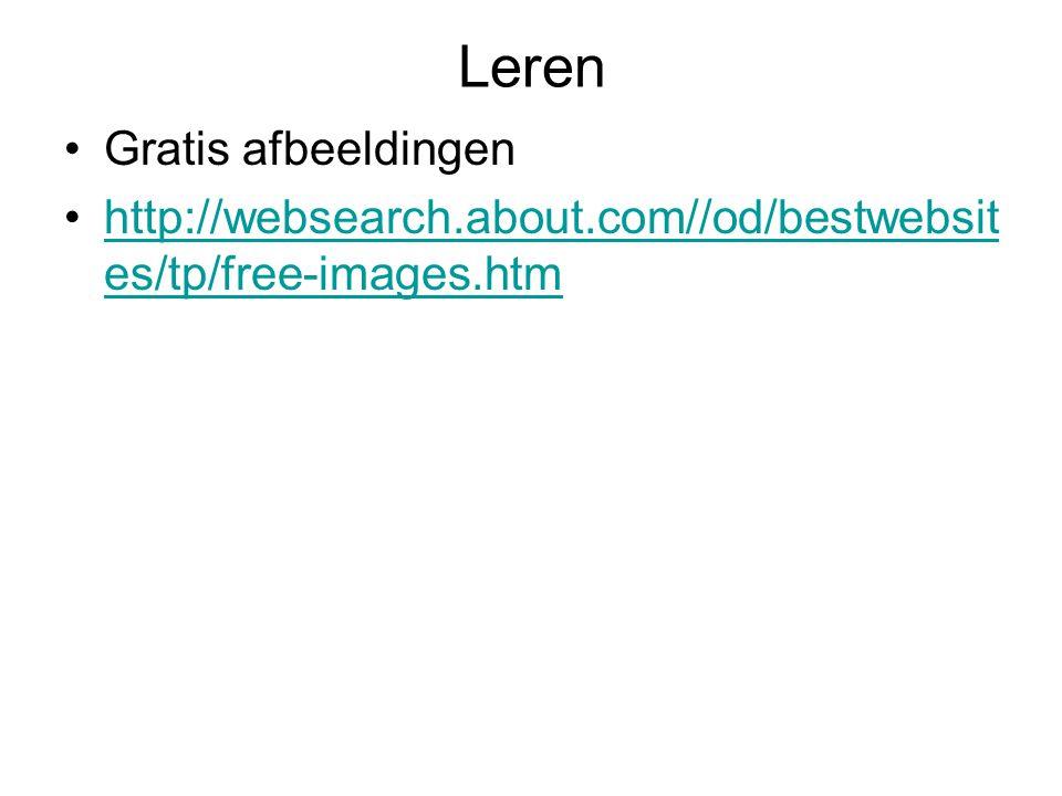 Leren Gratis afbeeldingen http://websearch.about.com//od/bestwebsit es/tp/free-images.htmhttp://websearch.about.com//od/bestwebsit es/tp/free-images.htm