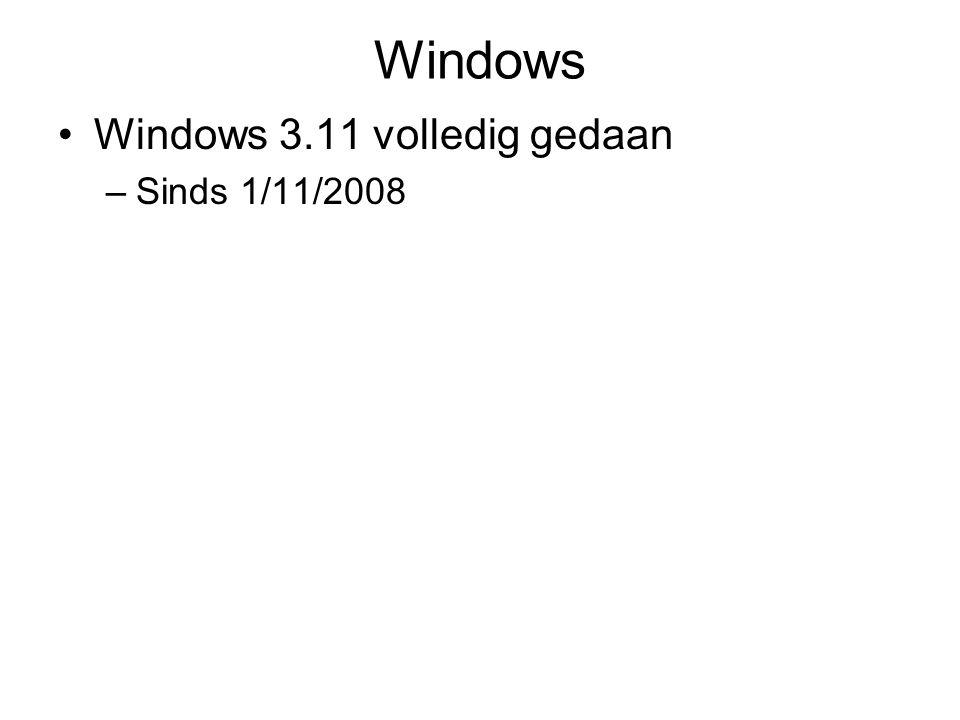 Windows Windows 3.11 volledig gedaan –Sinds 1/11/2008