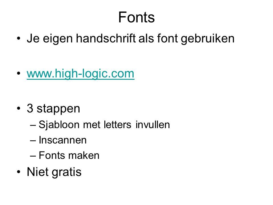 Fonts Je eigen handschrift als font gebruiken www.high-logic.com 3 stappen –Sjabloon met letters invullen –Inscannen –Fonts maken Niet gratis