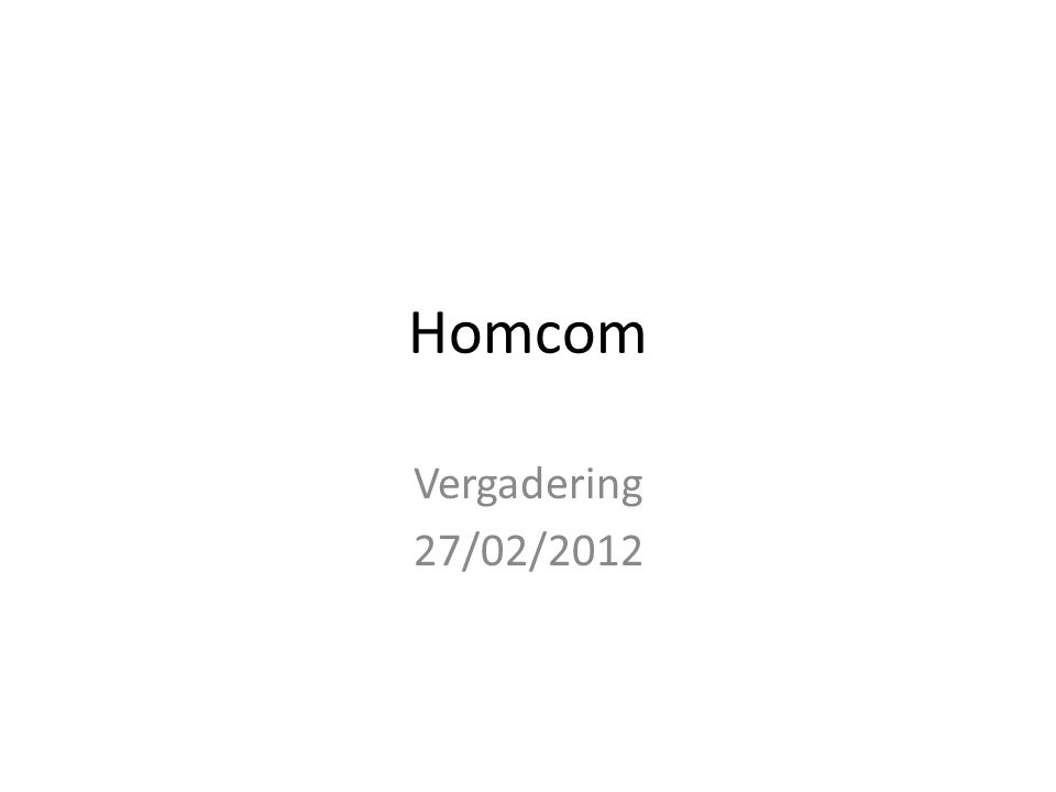 Homcom Vergadering 27/02/2012