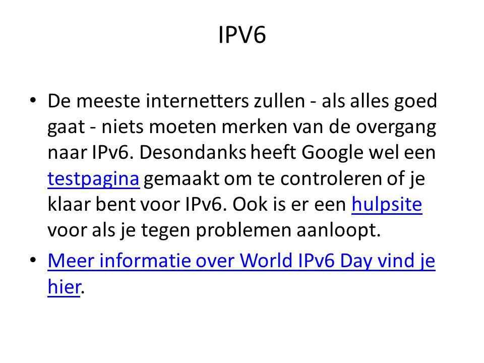IPV6 De meeste internetters zullen - als alles goed gaat - niets moeten merken van de overgang naar IPv6.
