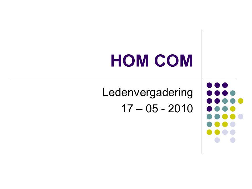 HOM COM Ledenvergadering 17 – 05 - 2010