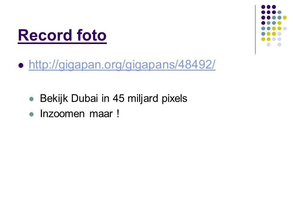 Record foto http://gigapan.org/gigapans/48492/ Bekijk Dubai in 45 miljard pixels Inzoomen maar !