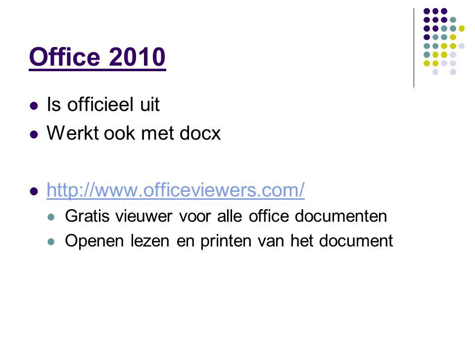 Office 2010 Is officieel uit Werkt ook met docx http://www.officeviewers.com/ Gratis vieuwer voor alle office documenten Openen lezen en printen van het document