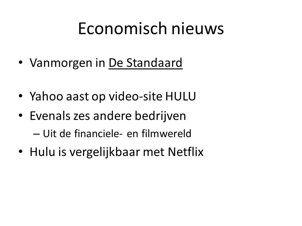 Economisch nieuws Vanmorgen in De Standaard Yahoo aast op video-site HULU Evenals zes andere bedrijven – Uit de financiele- en filmwereld Hulu is vergelijkbaar met Netflix