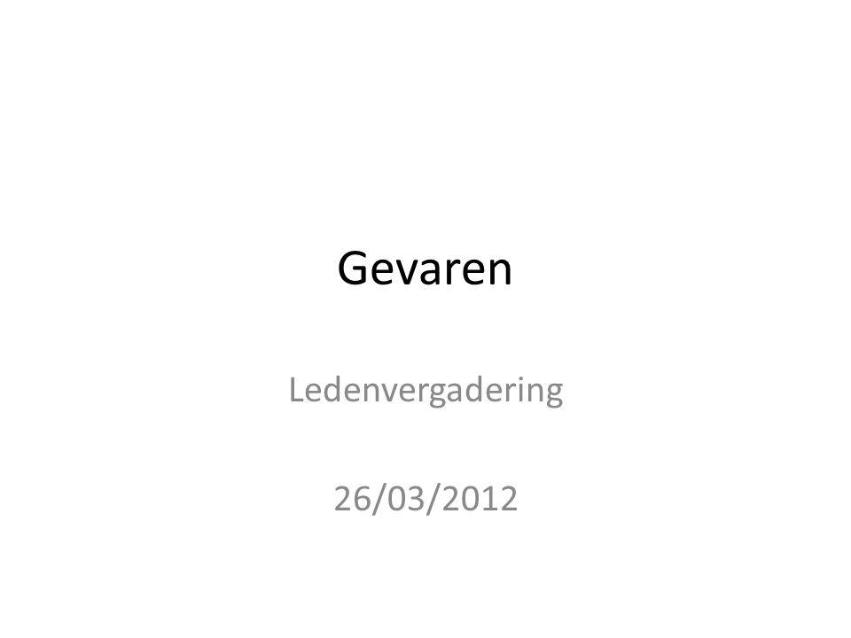 Gevaren Ledenvergadering 26/03/2012