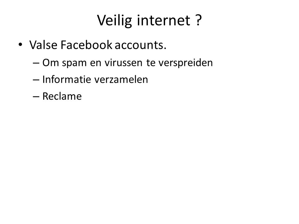 Veilig internet . Valse Facebook accounts.