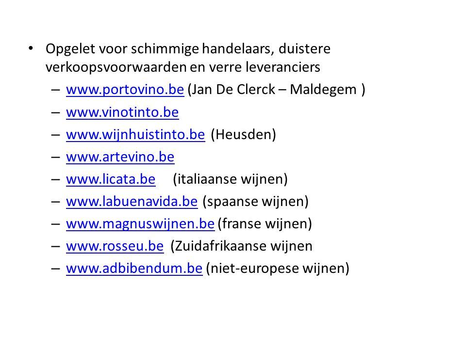 Opgelet voor schimmige handelaars, duistere verkoopsvoorwaarden en verre leveranciers – www.portovino.be (Jan De Clerck – Maldegem ) www.portovino.be
