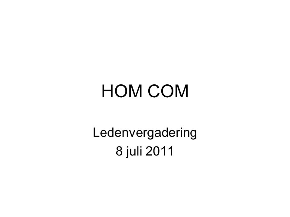 HOM COM Ledenvergadering 8 juli 2011