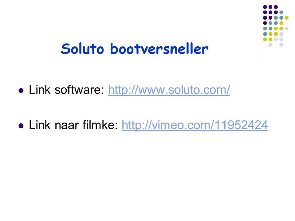 Soluto bootversneller Link software: http://www.soluto.com/http://www.soluto.com/ Link naar filmke: http://vimeo.com/11952424http://vimeo.com/11952424