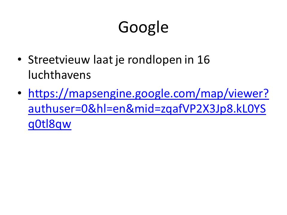 Google Streetvieuw laat je rondlopen in 16 luchthavens https://mapsengine.google.com/map/viewer.