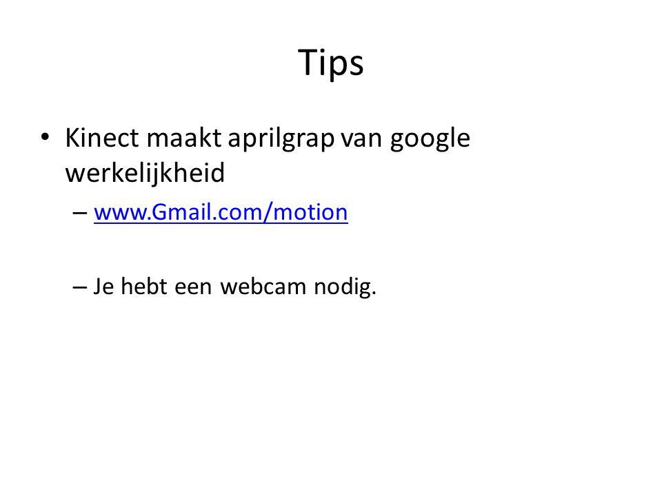 Tips Kinect maakt aprilgrap van google werkelijkheid – www.Gmail.com/motion www.Gmail.com/motion – Je hebt een webcam nodig.