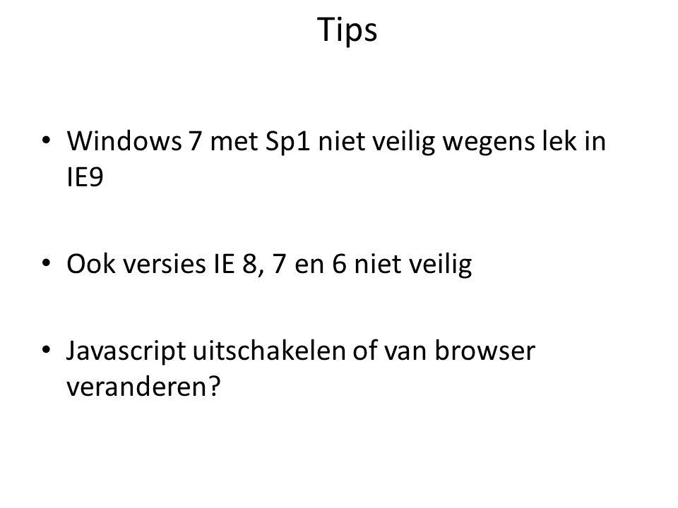 Tips Windows 7 met Sp1 niet veilig wegens lek in IE9 Ook versies IE 8, 7 en 6 niet veilig Javascript uitschakelen of van browser veranderen?