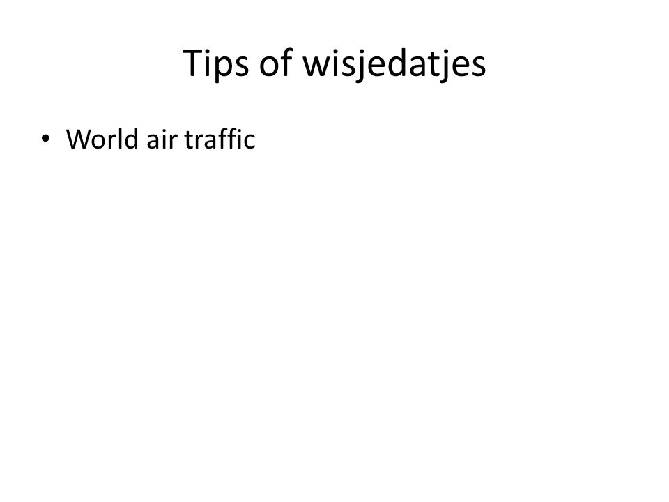 Tips of wisjedatjes World air traffic