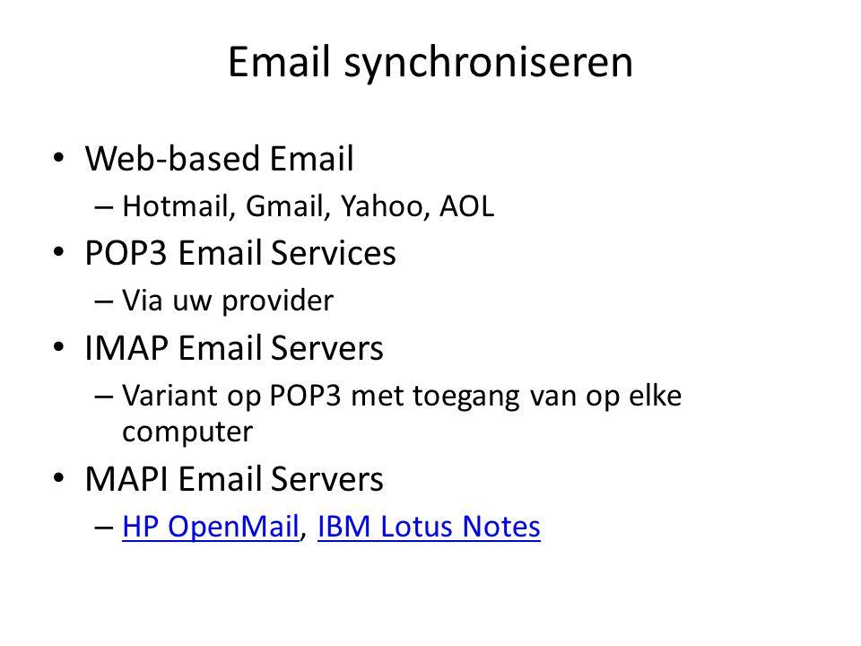 Email synchroniseren Andere berichten – Facebook – Tweeter – Hyves – LinkedIn – Google+ Chatten Skype