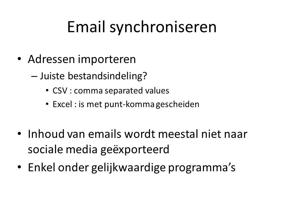 Email synchroniseren Berichten importeren of exporteren – Opgelet op de bestandsindeling.