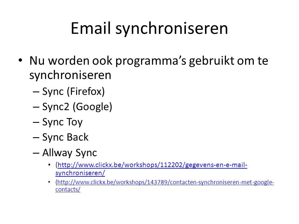 Email synchroniseren Tips – Zoek bij Google naar info – Maak eerst een back up van je gegevens – Let op de veiligheid van je gegevens