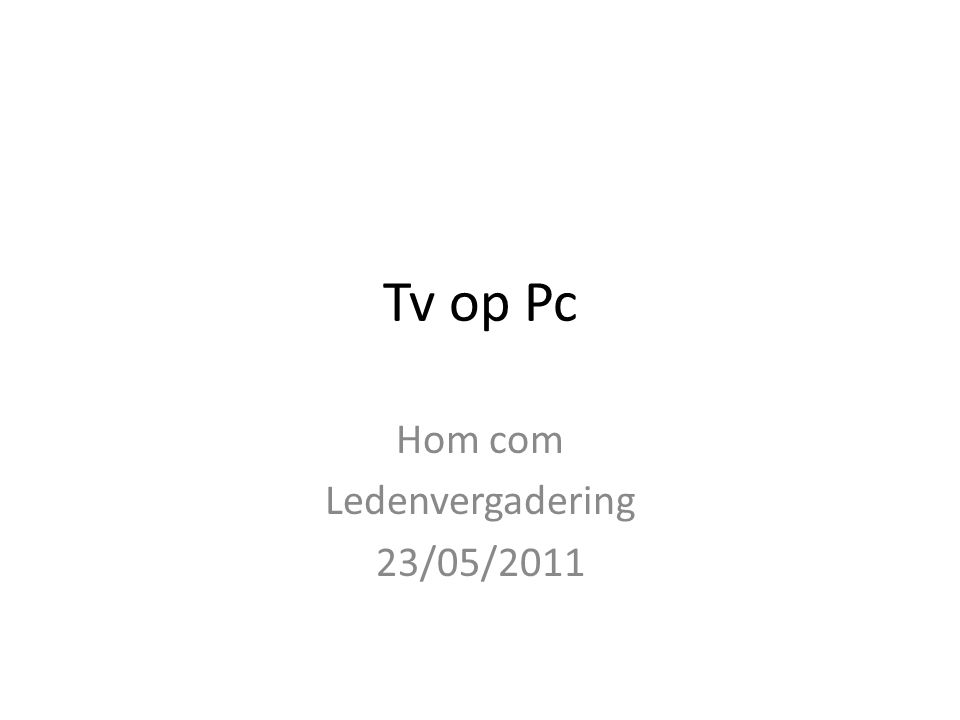 Tv op Pc Wat kan al
