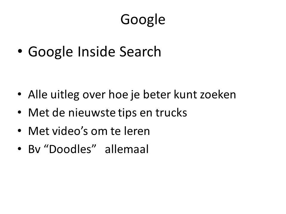 Google Google Inside Search Alle uitleg over hoe je beter kunt zoeken Met de nieuwste tips en trucks Met video's om te leren Bv Doodles allemaal