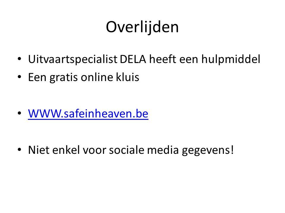 Overlijden Uitvaartspecialist DELA heeft een hulpmiddel Een gratis online kluis WWW.safeinheaven.be Niet enkel voor sociale media gegevens!