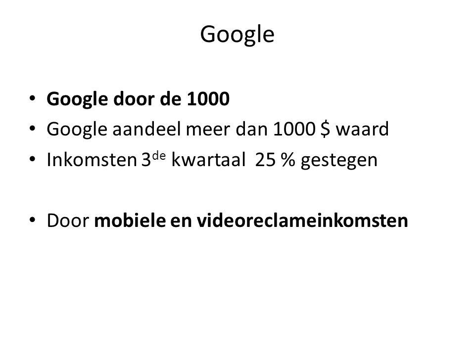 Google Google door de 1000 Google aandeel meer dan 1000 $ waard Inkomsten 3 de kwartaal 25 % gestegen Door mobiele en videoreclameinkomsten