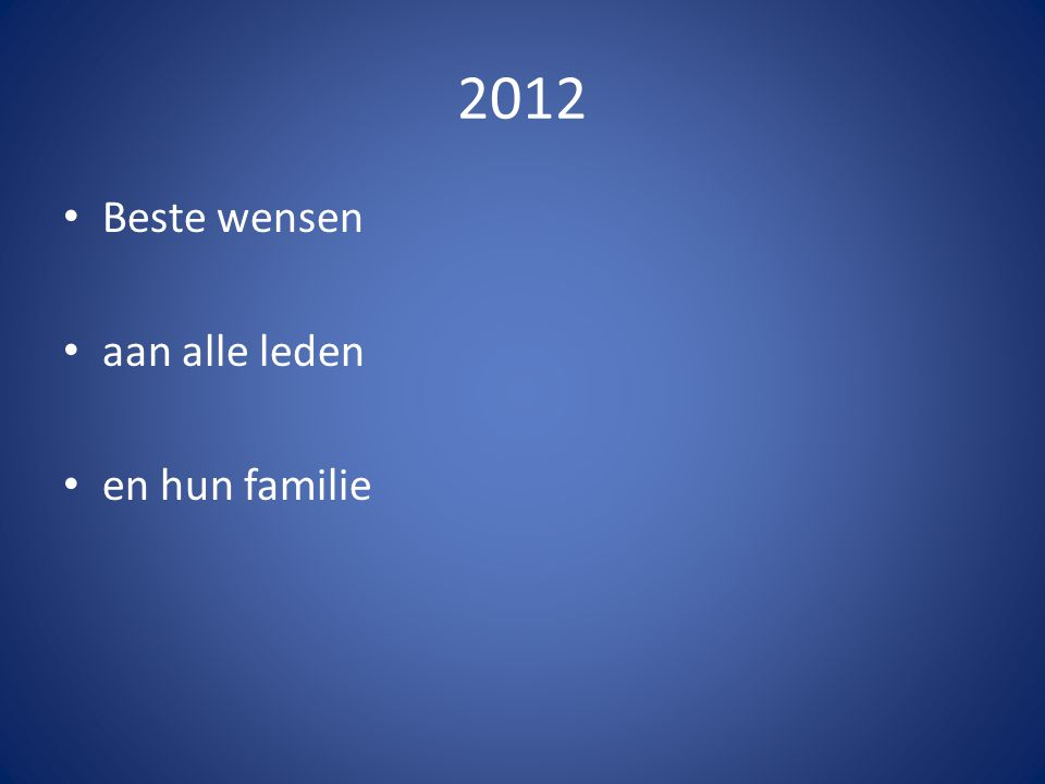 2012 Beste wensen aan alle leden en hun familie