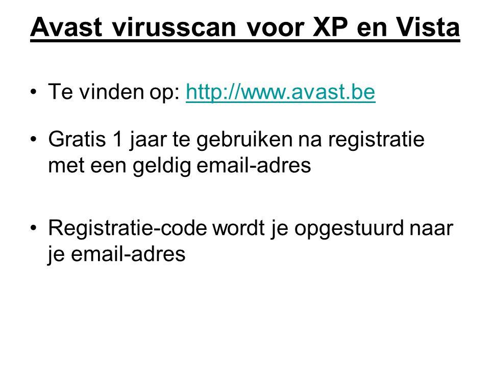 Te vinden op: http://www.avast.behttp://www.avast.be Gratis 1 jaar te gebruiken na registratie met een geldig email-adres Registratie-code wordt je opgestuurd naar je email-adres