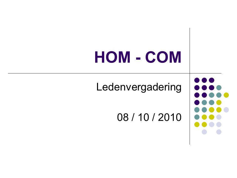 HOM - COM Ledenvergadering 08 / 10 / 2010